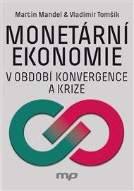 Monetární ekonomie v období krize a konvergence