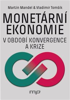 Obálka titulu Monetární ekonomie v období krize a konvergence
