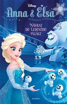 Obálka titulu Anna a Elsa Návrat do Ledového paláce