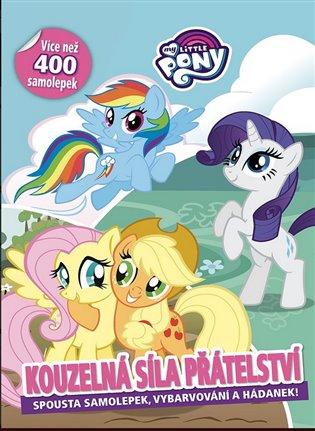 My Little Pony - Kouzelná síla přátelství - - | Booksquad.ink