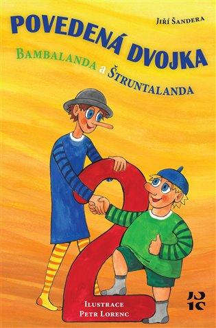 Povedená dvojka Bambalanda a Štruntalanda - Jiří Šandera | Booksquad.ink