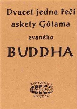 Obálka titulu Dvacet jedna řečí askety Gótama zvaného Buddha