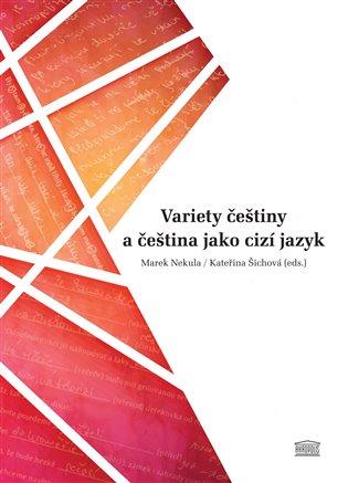 Variety češtiny a čeština jako cizí jazyk - Marek Nekula,   Booksquad.ink