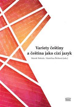 Obálka titulu Variety češtiny a čeština jako cizí jazyk
