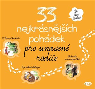 33 nejkrásnějších pohádek pro unavené rodiče