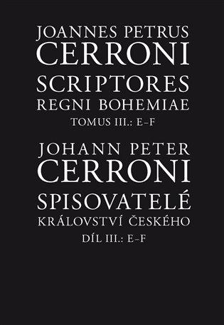 Spisovatelé království českého III, E–F - Johann Peter Cerroni | Booksquad.ink