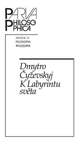 K Labyrintu světa - Dmytro Čyževskyj | Booksquad.ink