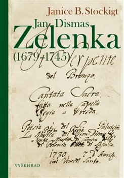 Obálka titulu Jan Dismas Zelenka (1679–1745)