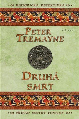 Druhá smrt:Případ sestry Fidelmy - Peter Tremayne | Booksquad.ink