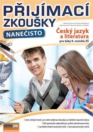 Přijímací zkoušky nanečisto - Český jazyk a literatura pro žáky 9. ročníků ZŠ - Martina Komsová, | Booksquad.ink