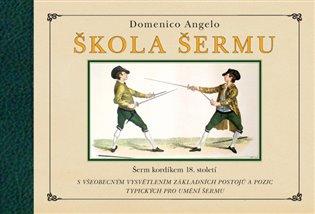 Škola šermu:Šerm kordíkem 18. století - Domenico Angelo | Booksquad.ink