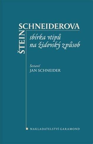Štein-Schneiderova sbírka vtipů na židovský způsob - Jan Schneider | Booksquad.ink