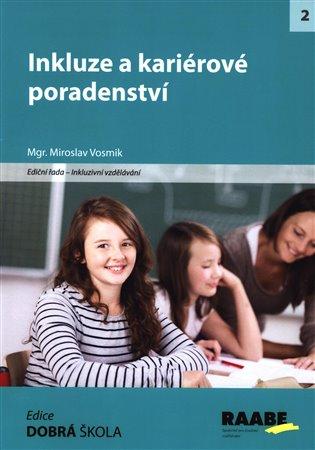 Inkluze a kariérové poradenství - Miroslav Vosmik | Booksquad.ink