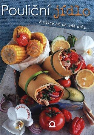 Pouliční jídlo:Za zdravým jídlem kolem světa - Cinzia Trenchiová | Booksquad.ink