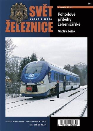 Svět železnice speciál 6 – Pohodové příběhy železničářské - Václav Lešák   Booksquad.ink
