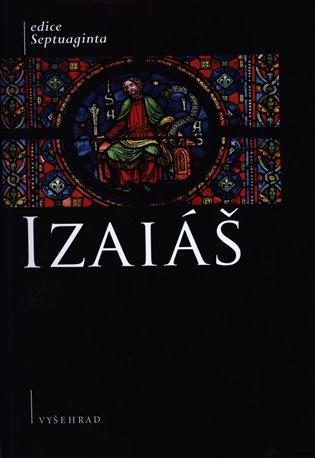 Kniha Izajáš:Komentovaný překlad řecké septuagintní verze - Jana Plátová,   Booksquad.ink