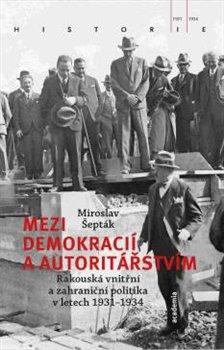 Obálka titulu Mezi demokracií a autoritářstvím