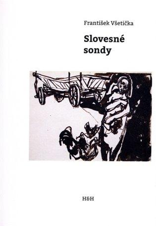 Slovesné sondy - František Všetička | Booksquad.ink
