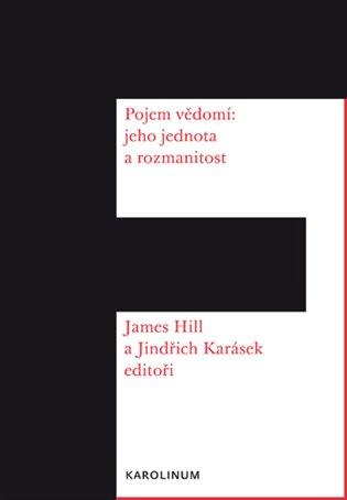 Pojem vědomí: Jeho jednota a rozmanitost - James Hill, | Booksquad.ink