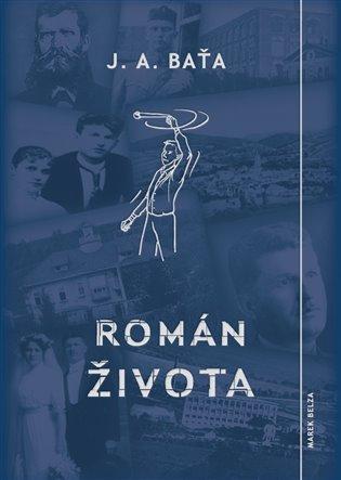 Román života - Jan Antonín Baťa   Booksquad.ink