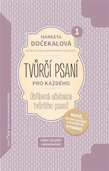 Obálka titulu Tvůrčí psaní pro každého - Oblíbená učebnice tvůrčího psaní!
