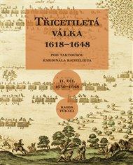 Třicetiletá válka 1618–1648 - Pod taktovkou kardinála Richelieu