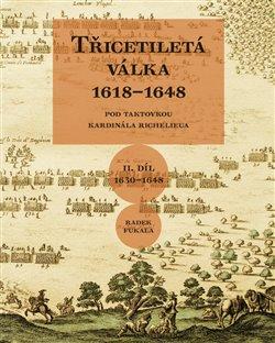 Obálka titulu Třicetiletá válka 1618–1648 - Pod taktovkou kardinála Richelieu