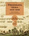 TŘICETILETÁ VÁLKA 1618—1648 II. DÍL 1630-1648