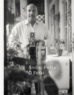 Obálka titulu O Fotki Andrej Pešta