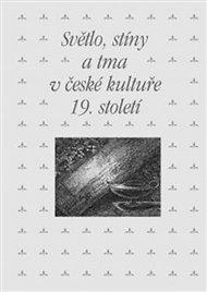 Světlo, stíny a tma v české kultuře 19. století