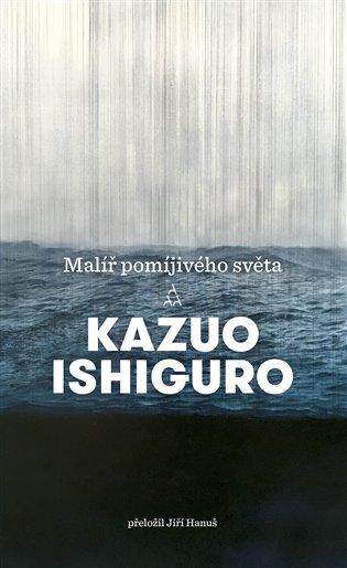 Malíř pomíjivého světa - Kazuo Ishiguro | Booksquad.ink