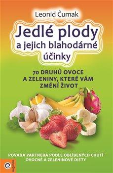 Obálka titulu Jedlé plody a jejich blahodárné účinky