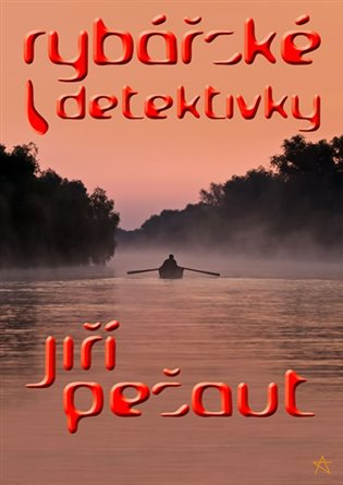 Rybářské detektivky - Jiří Pešaut | Booksquad.ink