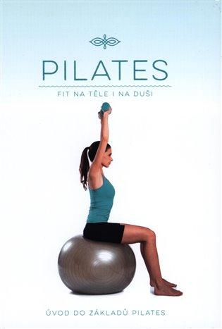 Pilates - Úvod do základů Pilates:( Fit na těle i na duši) - -   Booksquad.ink