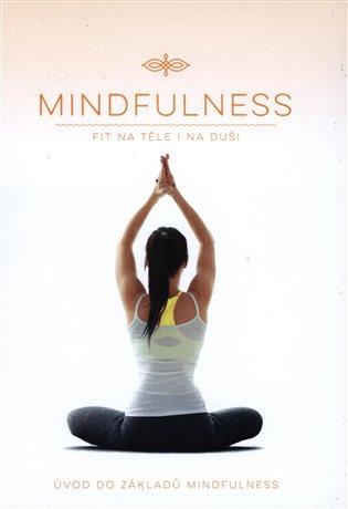 Mindfulness - Úvod do základů Mindfulness:(Fit na těle i na duši) - - | Booksquad.ink