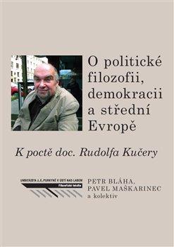 Obálka titulu O politické filozofii, demokracii a střední Evropě