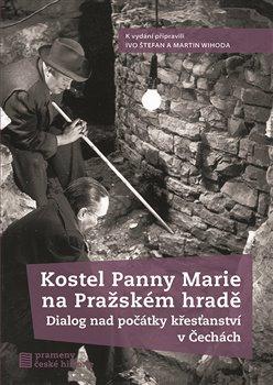 Obálka titulu Kostel Panny Marie na Pražském hradě