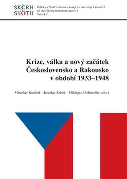 Obálka titulu Krize, válka a nový začátek Československo a Rakousko v období 1933 - 1948