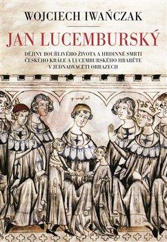 Obálka titulu Jan Lucemburský