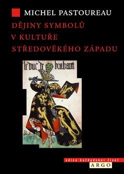 Obálka titulu Dějiny symbolů v kultuře středověkého Západu