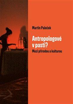 Obálka titulu Antropologové v pasti?