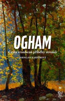 Obálka titulu Ogham. Cesta vroubená příběhy stromů