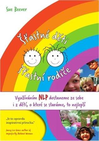 Šťastné děti, šťastní rodiče - Sue Beever | Booksquad.ink