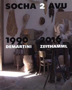 Obálka titulu Socha 2 AVU 1990–2016 / Demartini – Zeithamml