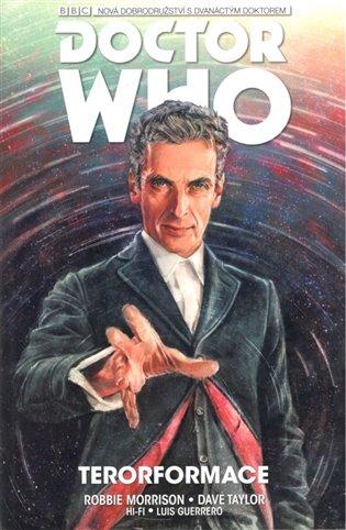 Dvanáctý Doctor Who: Terorformace - Robbie Morrison | Booksquad.ink