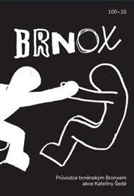 Brnox. Průvodce brněnským Bronxem