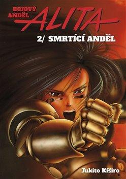 Obálka titulu Bojový anděl Alita 2 - Smrtící anděl