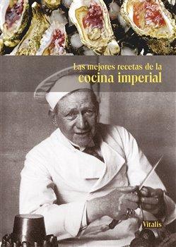Obálka titulu Las mejores recetas de la cocina imperial
