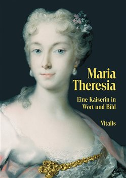 Obálka titulu Maria Theresia