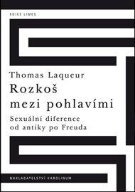 Rozkoš mezi pohlavími Sexuální diference od antiky po Freuda